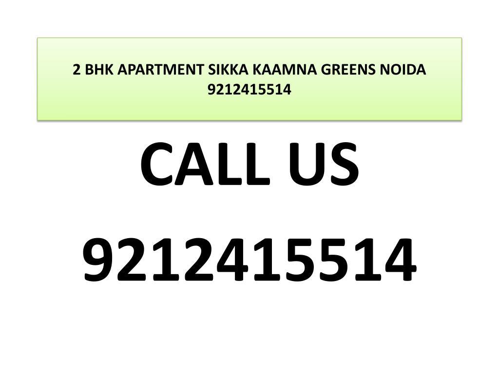 2 bhk apartment sikka kaamna greens noida 9212415514 l.