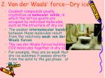 2 van der waals force dry ice