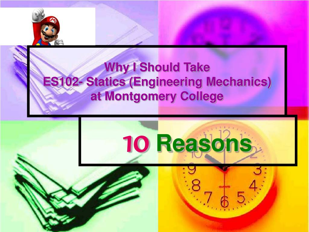 why i should take es102 statics engineering mechanics at montgomery college l.