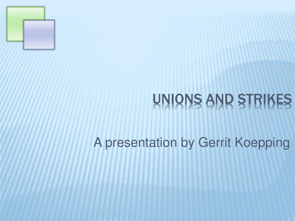 unions and strikes l.