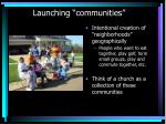 launching communities