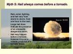 myth 5 hail always comes before a tornado