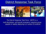 district response task force