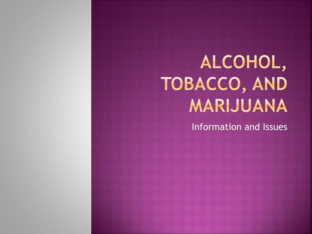 alcohol tobacco and marijuana l.