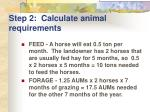 step 2 calculate animal requirements