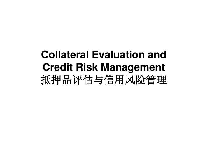 collateral evaluation and credit risk management n.