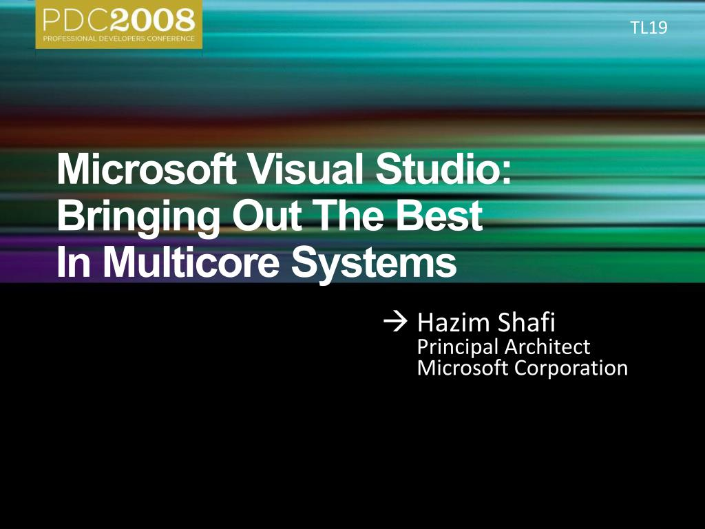 microsoft visual studio bringing out the best in multicore systems l.