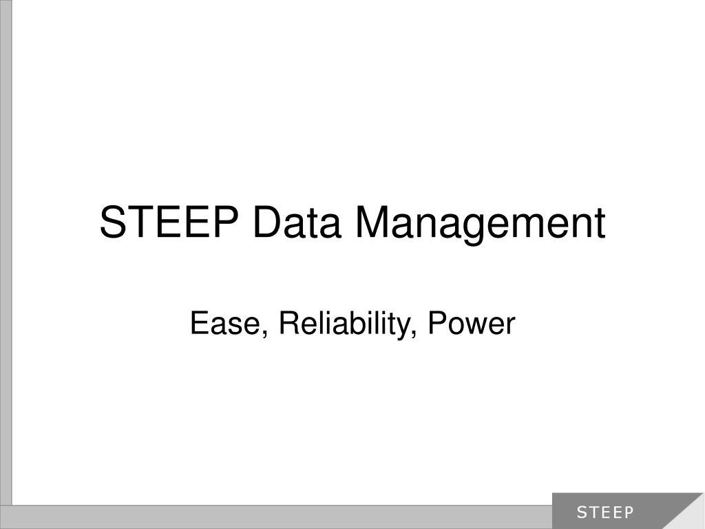 steep data management l.