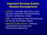 important nursing quality related developments