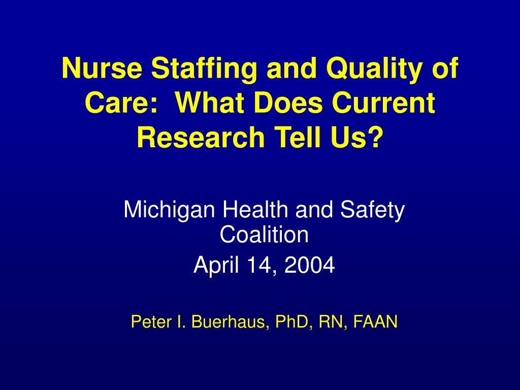 nurse staffing and quality of care what does current research tell us l.