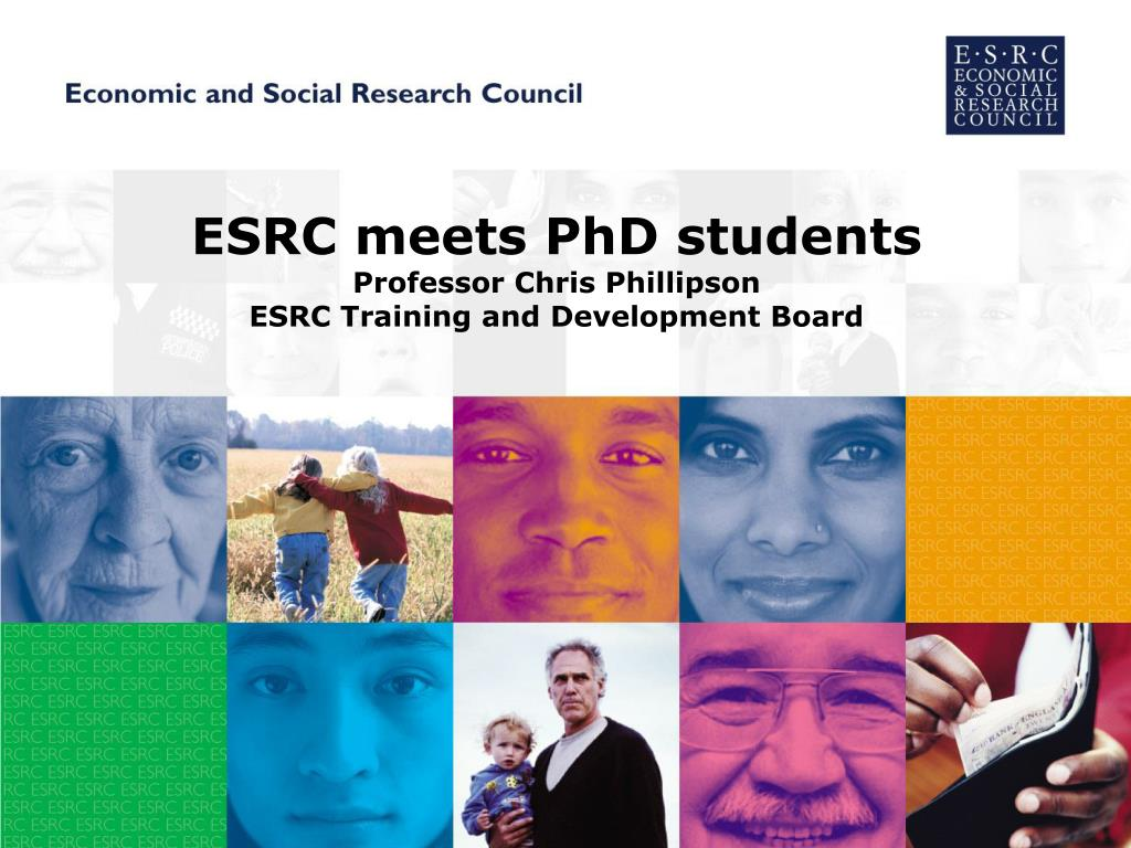 esrc meets phd students professor chris phillipson esrc training and development board l.