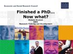 finished a phd now what melanie knetsch esrc research training and development