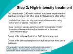 step 3 high intensity treatment