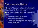 disturbance is natural