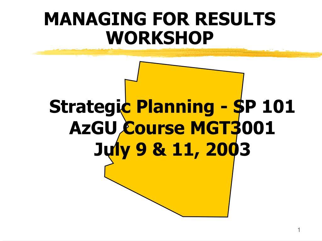 strategic planning sp 101 azgu course mgt3001 july 9 11 2003 l.