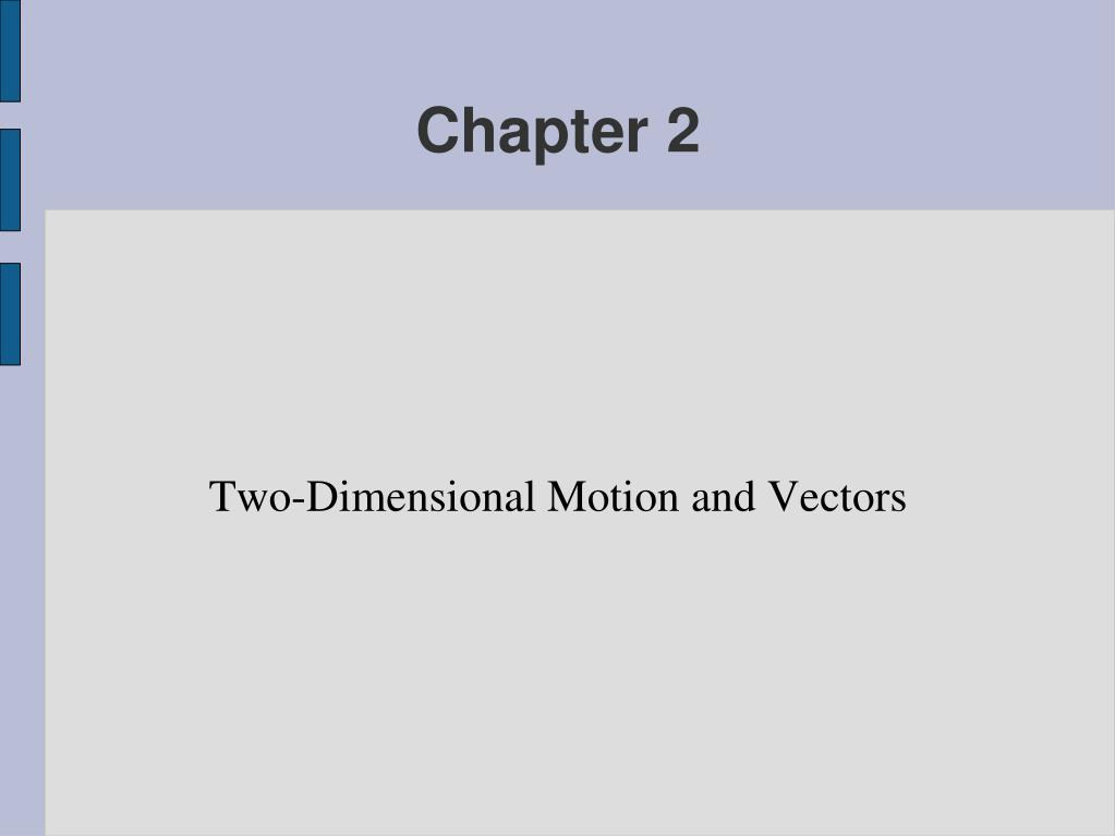 two dimensional motion and vectors l.