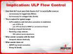 implication ulp flow control