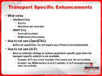 transport specific enhancements