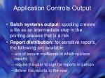 application controls output44