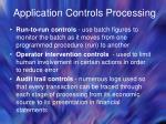 application controls processing