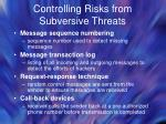 controlling risks from subversive threats17