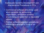 inadequate systems development and maintenance procedures in pcs
