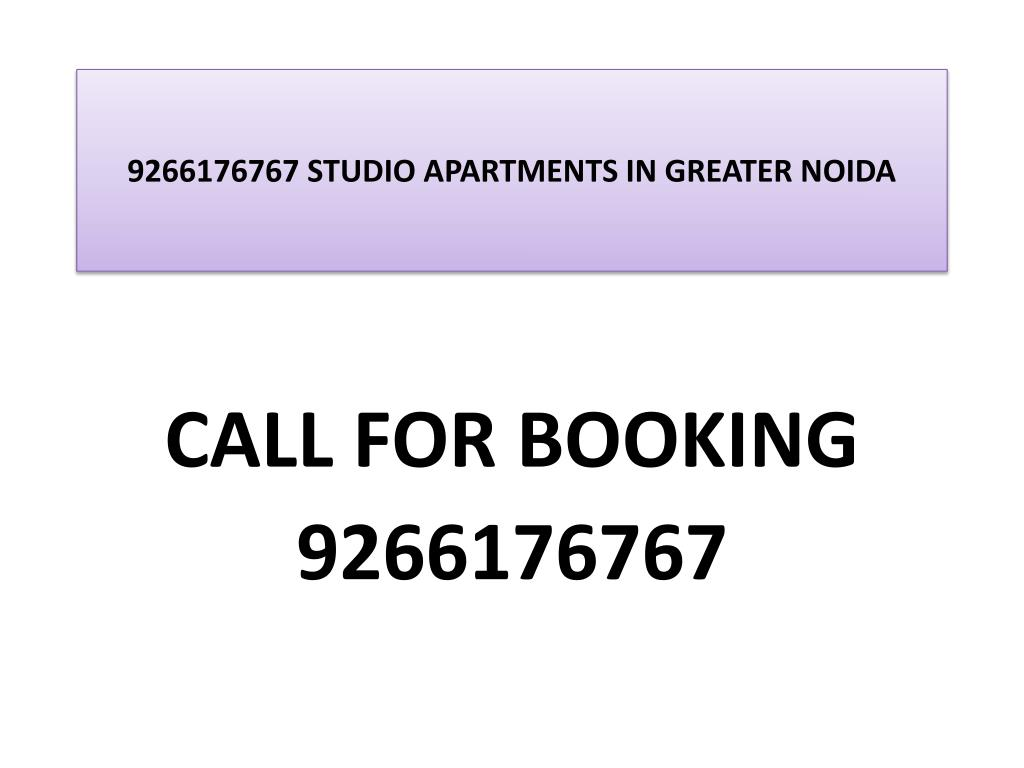 9266176767 studio apartments in greater noida l.