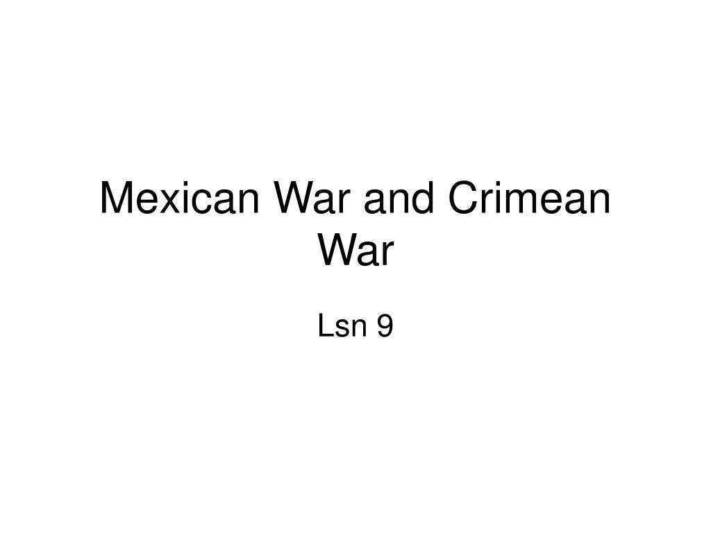 mexican war and crimean war l.