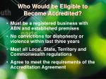 who would be eligible to become accredited