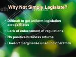 why not simply legislate