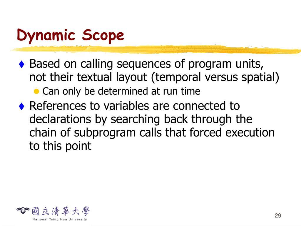 Dynamic Scope