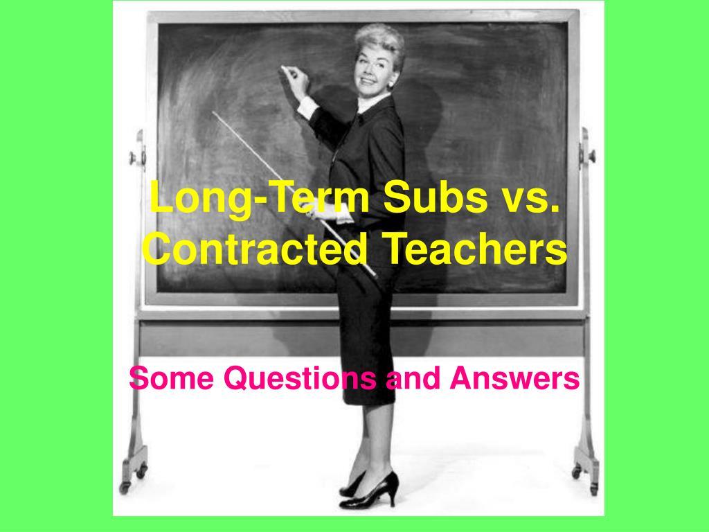 long term subs vs contracted teachers l.