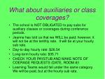 what about auxiliaries or class coverages