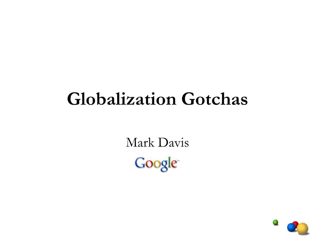 globalization gotchas l.