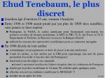 ehud tenebaum le plus discret