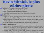kevin mitnick le plus c l bre pirate