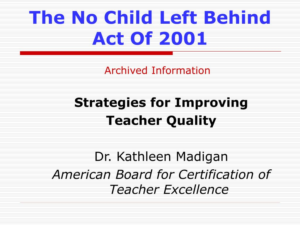 no child left behind act research paper No child left behind (nclb) act of 2001 is the federal law aimed at the improvement of the education for the students, irrespective of their social, cultural, economic and demographic affiliation.