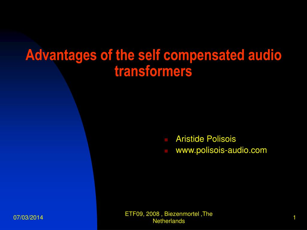 advantages of the self compensated audio transformers l.