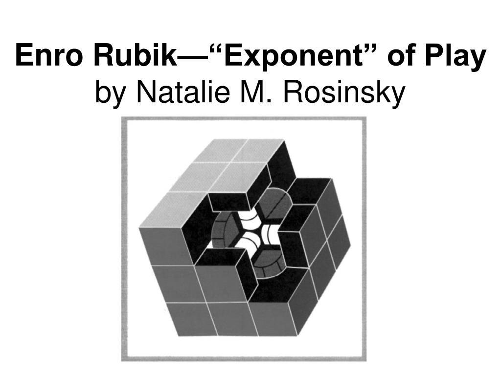 enro rubik exponent of play by natalie m rosinsky l.