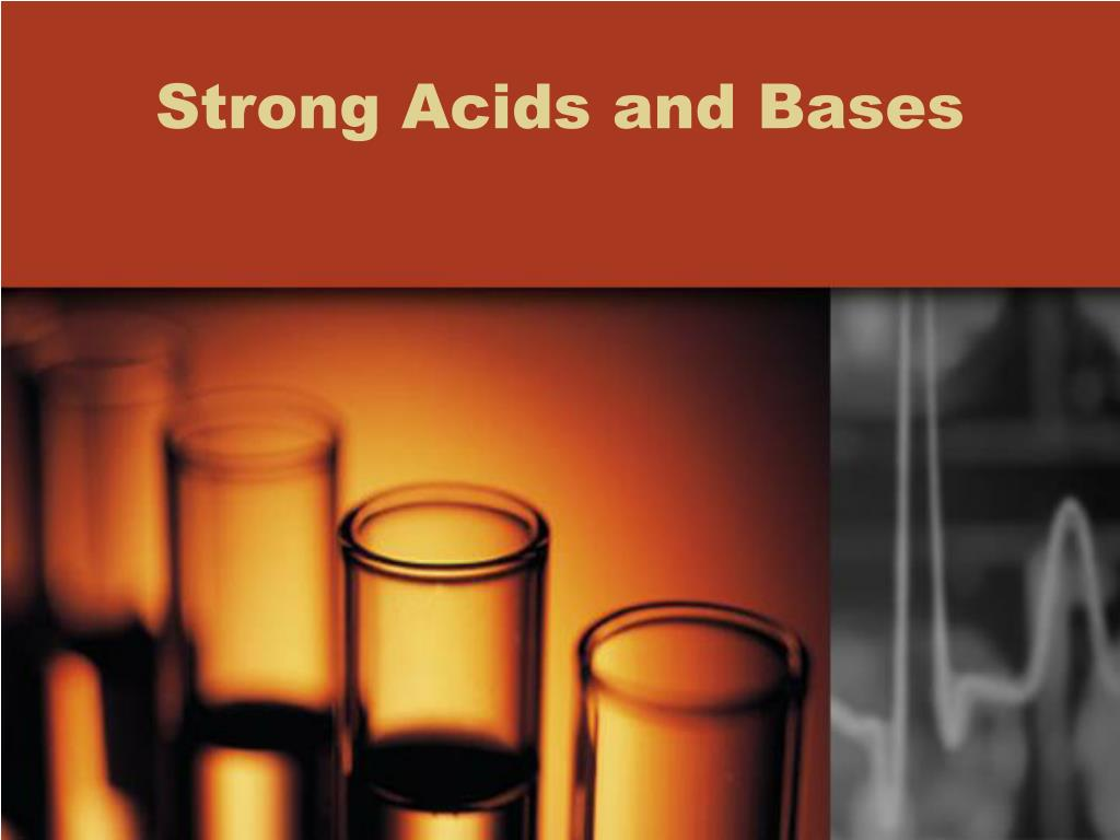 strong acids and bases l.