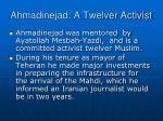 ahmadinejad a twelver activist