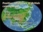 positive influences of british colonization