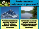 performance outcome or process