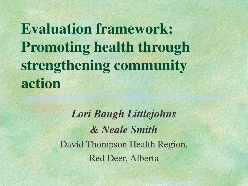 evaluation framework promoting health through strengthening community action l.