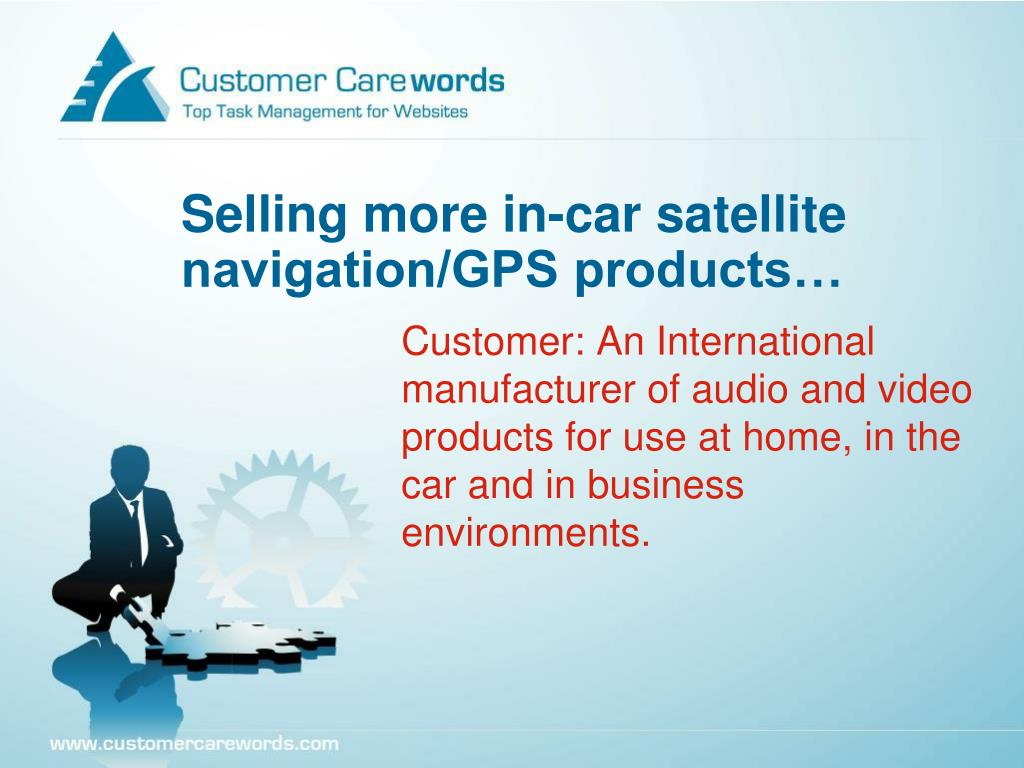 Selling more in-car satellite navigation/GPS products…
