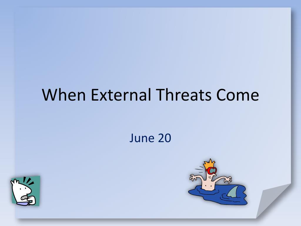 when external threats come l.