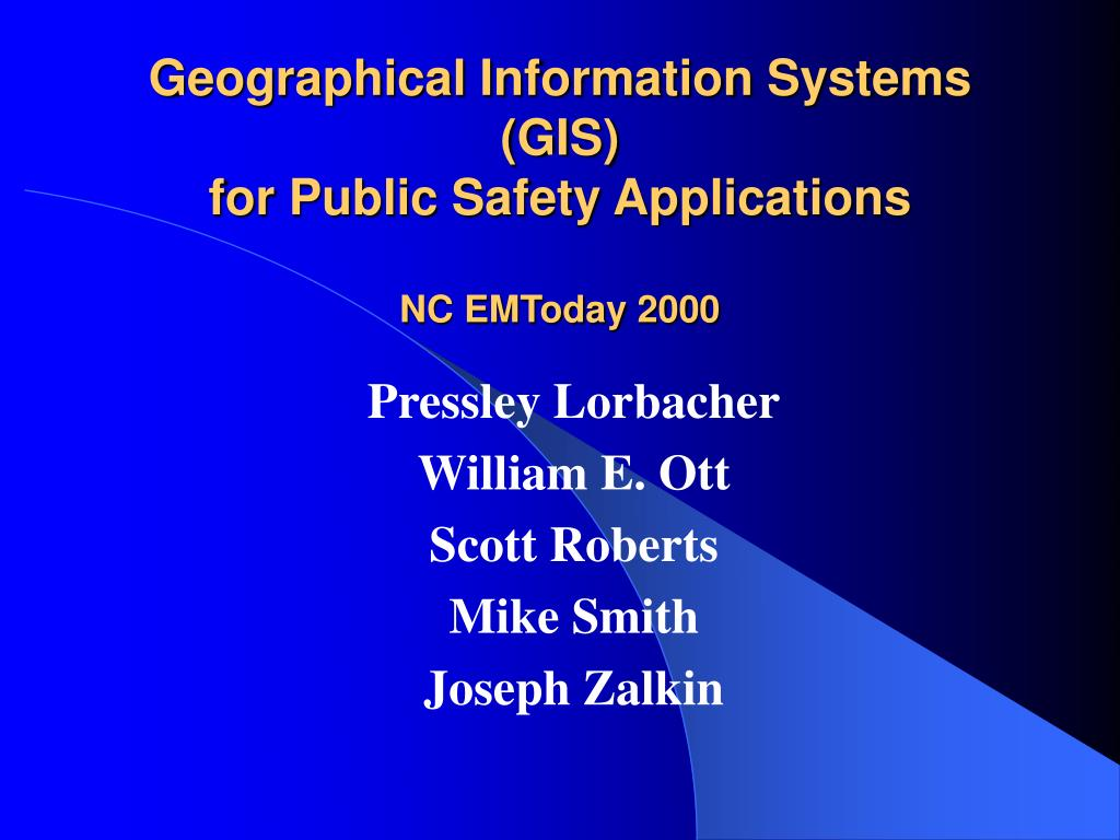geographical information systems gis for public safety applications nc emtoday 2000 l.