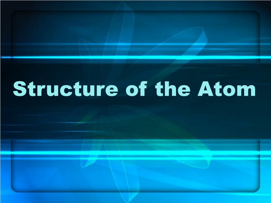 structure of the atom l.