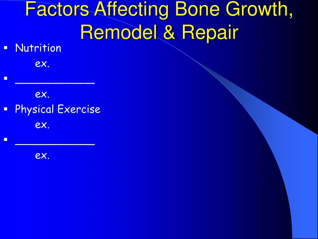 Factors Affecting Bone Growth, Remodel & Repair