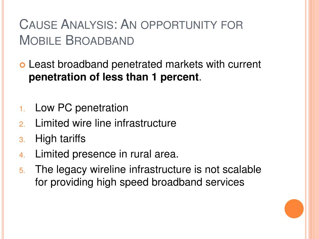 Cause Analysis: An opportunity for Mobile Broadband